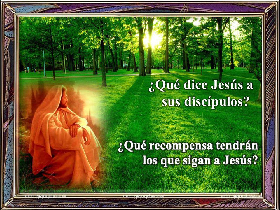 ¿Qué dice Jesús a sus discípulos