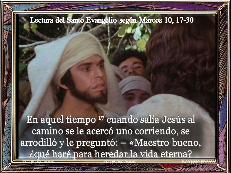 Lectura del Santo Evangelio según Marcos 10, 17-30