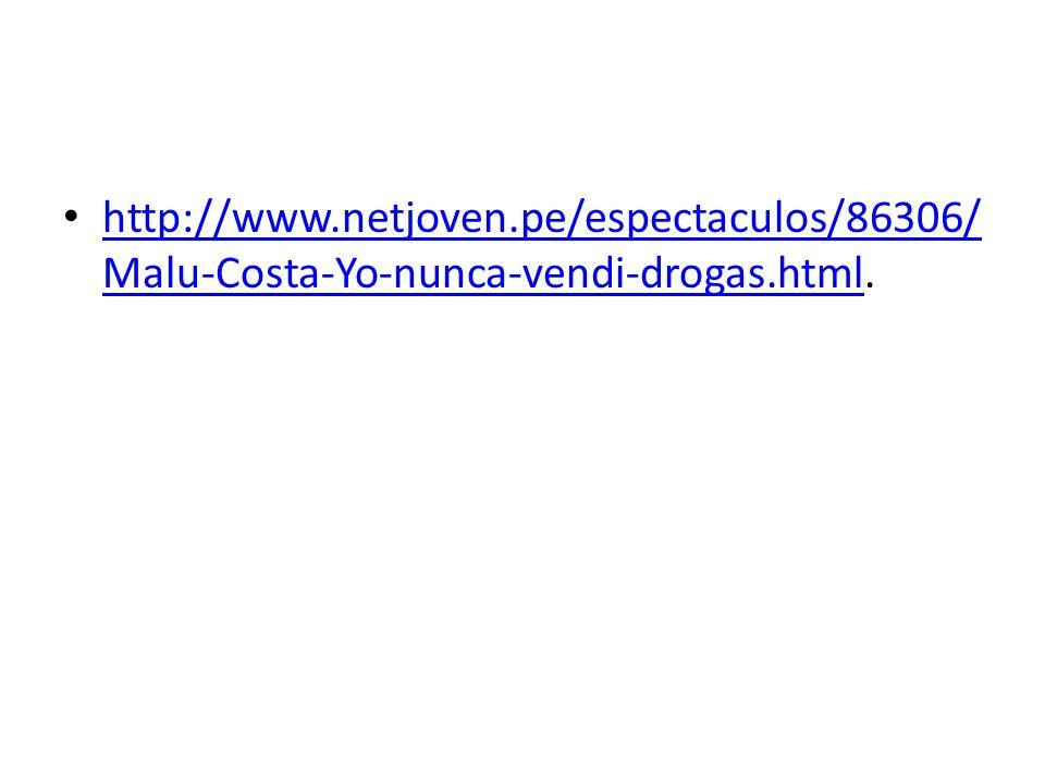 http://www.netjoven.pe/espectaculos/86306/Malu-Costa-Yo-nunca-vendi-drogas.html.