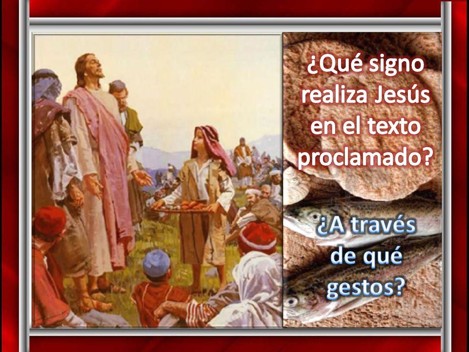 ¿Qué signo realiza Jesús en el texto proclamado