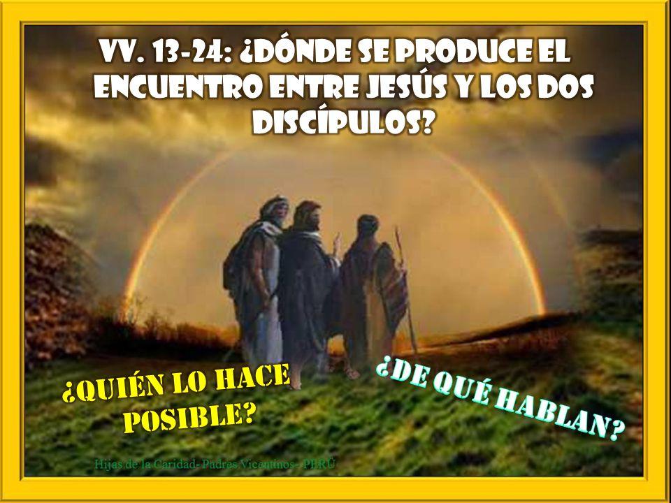 vv. 13-24: ¿Dónde se produce el encuentro entre Jesús y los dos discípulos