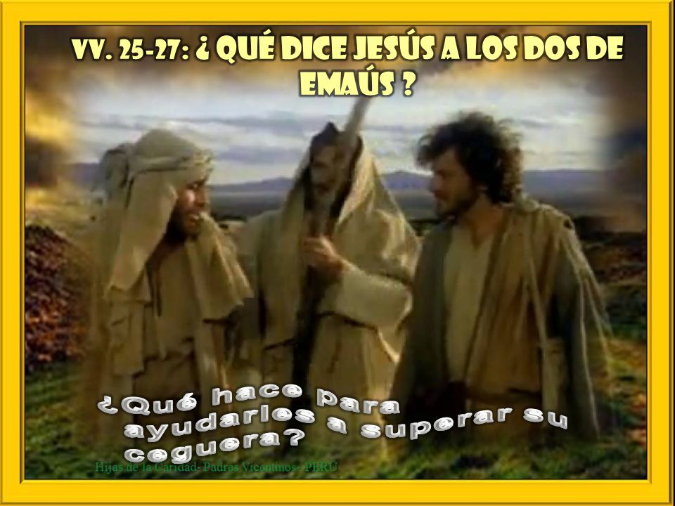 vv. 25-27: ¿ Qué dice Jesús a los dos de Emaús