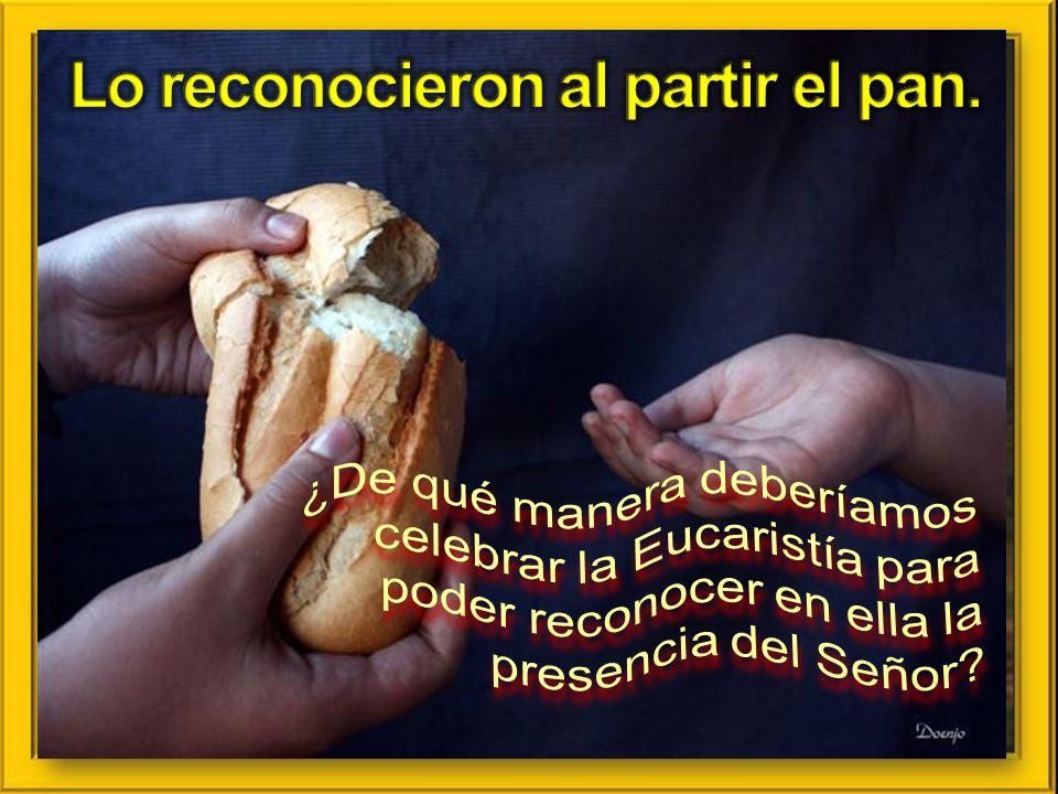 Lo reconocieron al partir el pan.
