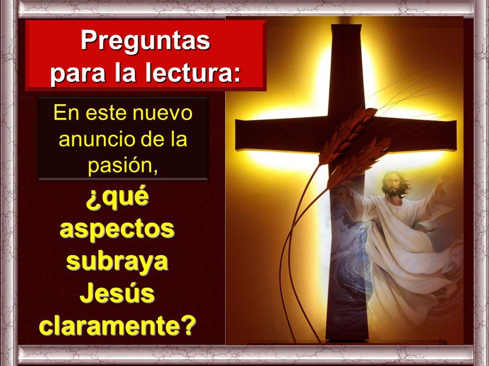 ¿qué aspectos subraya Jesús claramente