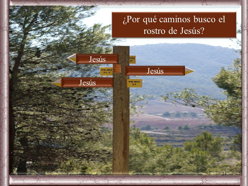 ¿Por qué caminos busco el rostro de Jesús