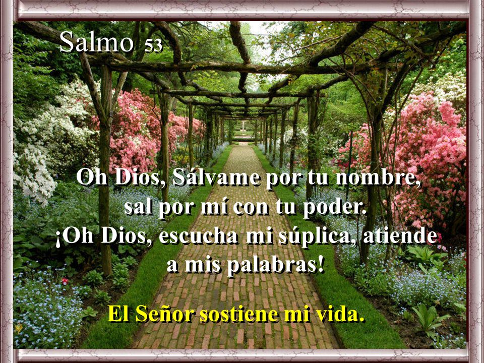 Salmo 53 Oh Dios, Sálvame por tu nombre,