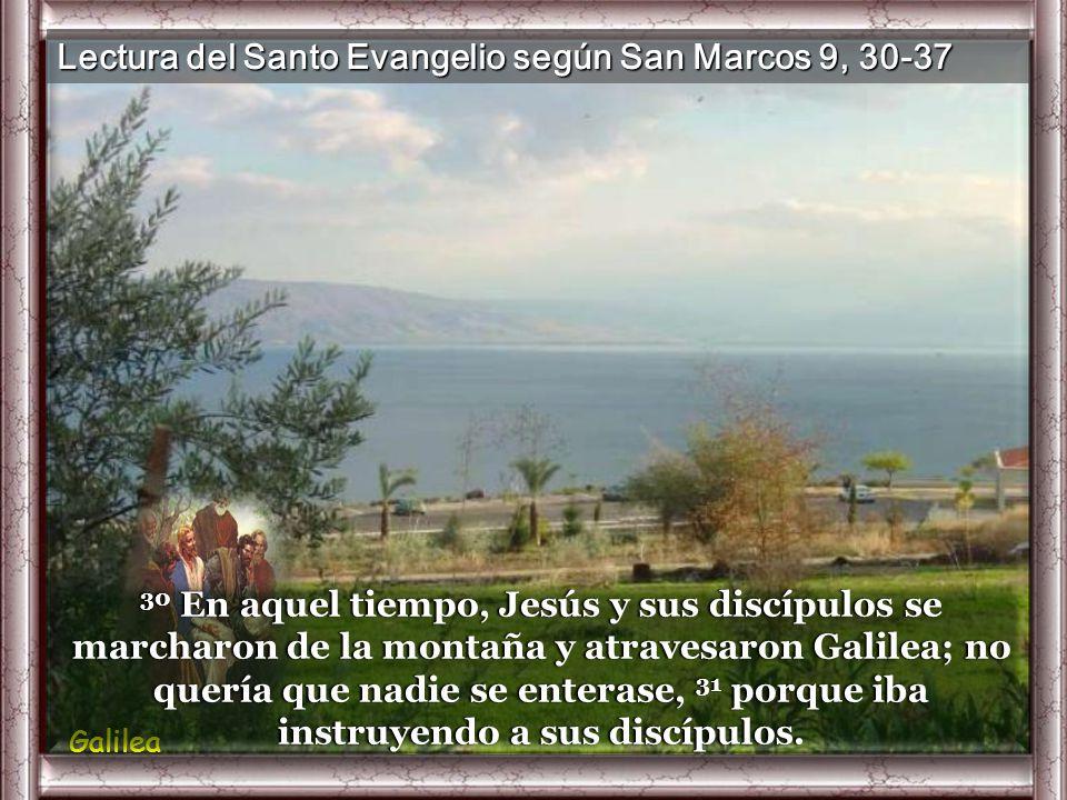 Lectura del Santo Evangelio según San Marcos 9, 30-37