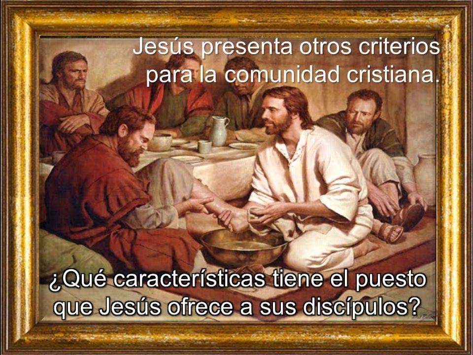 Jesús presenta otros criterios para la comunidad cristiana.