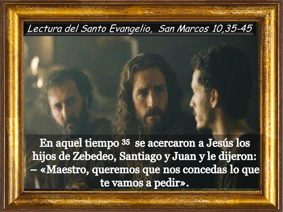 Lectura del Santo Evangelio, San Marcos 10,35-45