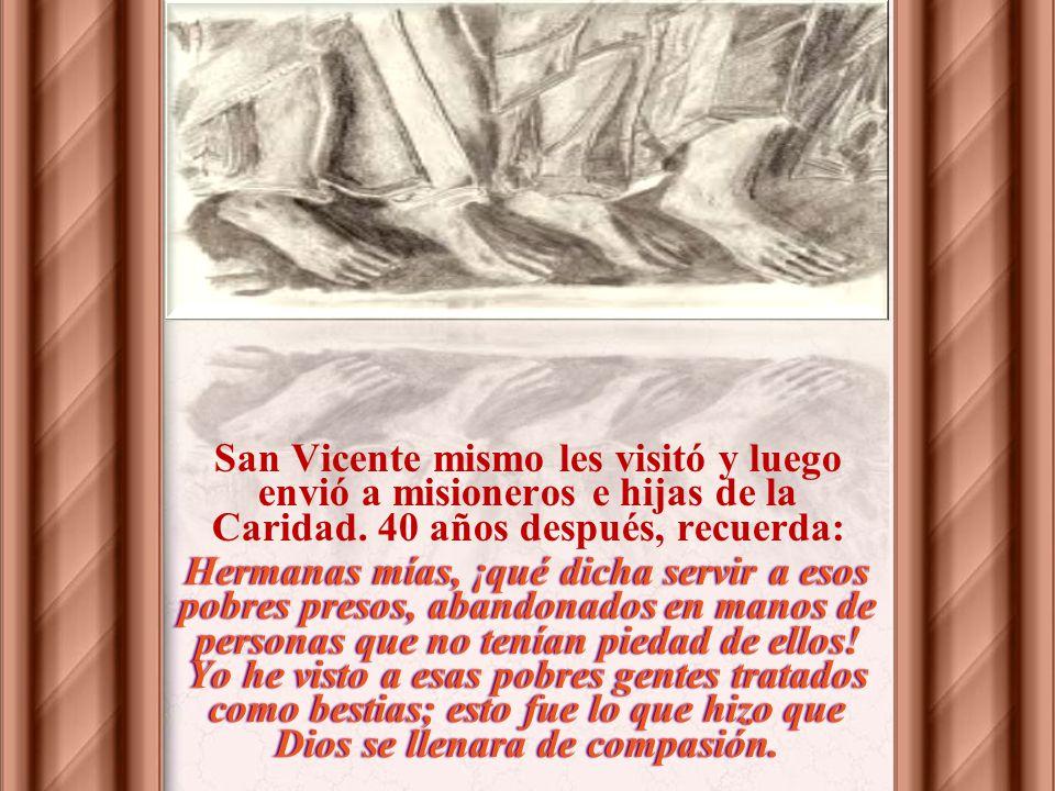 San Vicente mismo les visitó y luego envió a misioneros e hijas de la Caridad. 40 años después, recuerda: