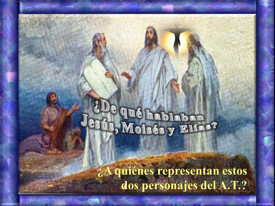 ¿De qué hablaban Jesús, Moisés y Elías