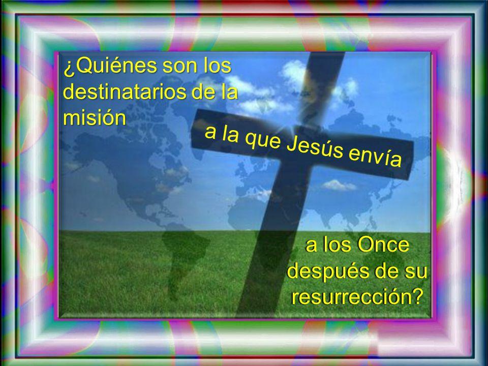 a los Once después de su resurrección