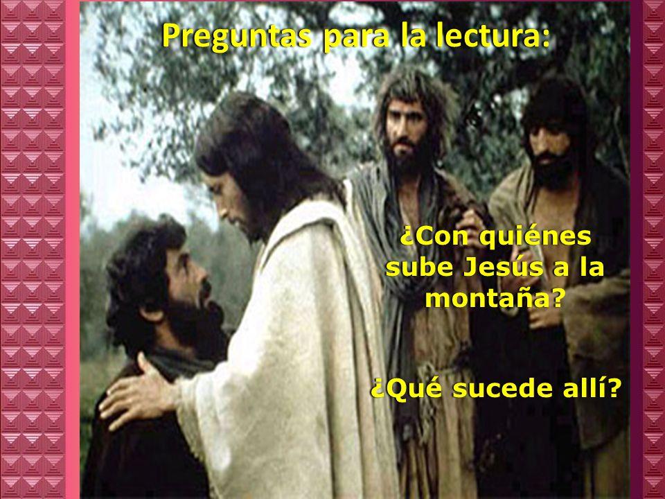 ¿Con quiénes sube Jesús a la montaña