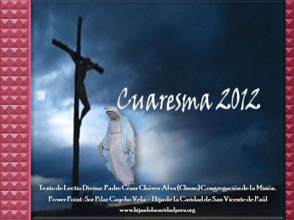 Texto de Lectio Divina: Padre César Chávez Alva (Chuno) C