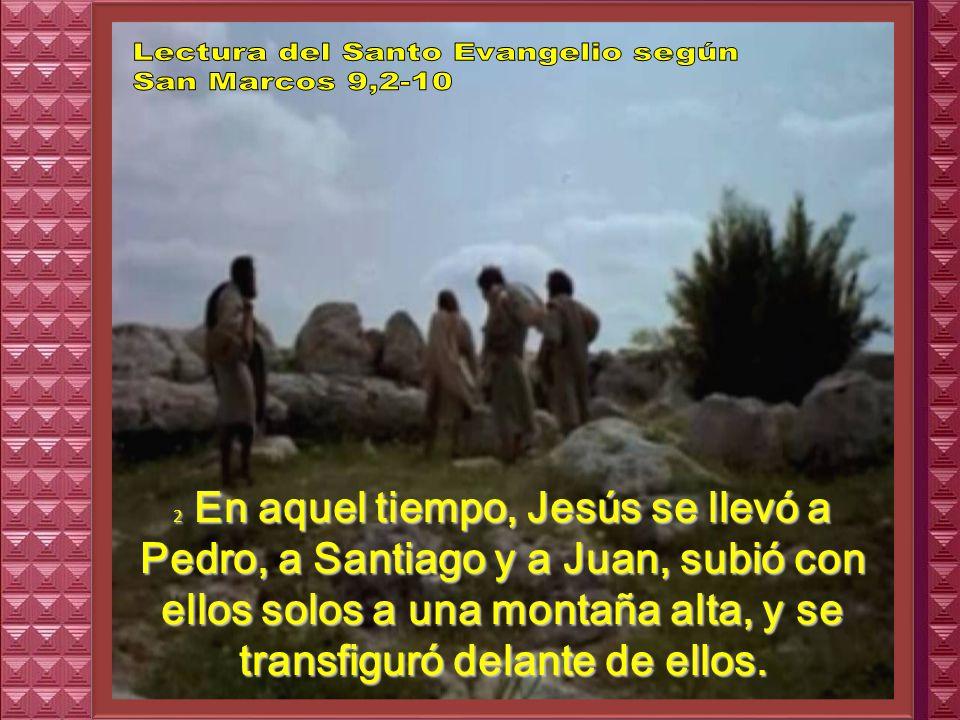 Lectura del Santo Evangelio según San Marcos 9,2-10