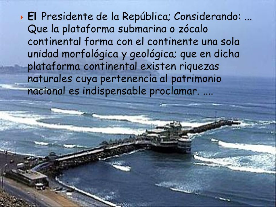 El Presidente de la República; Considerando: