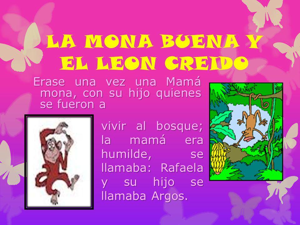 LA MONA BUENA Y EL LEON CREIDO