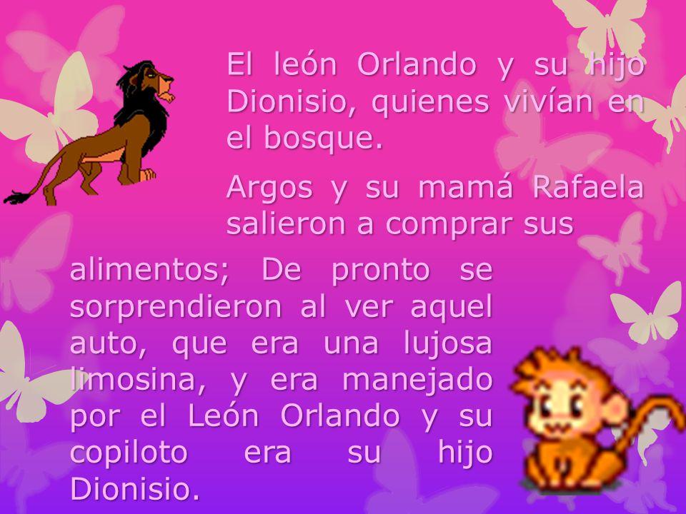 El león Orlando y su hijo Dionisio, quienes vivían en el bosque.