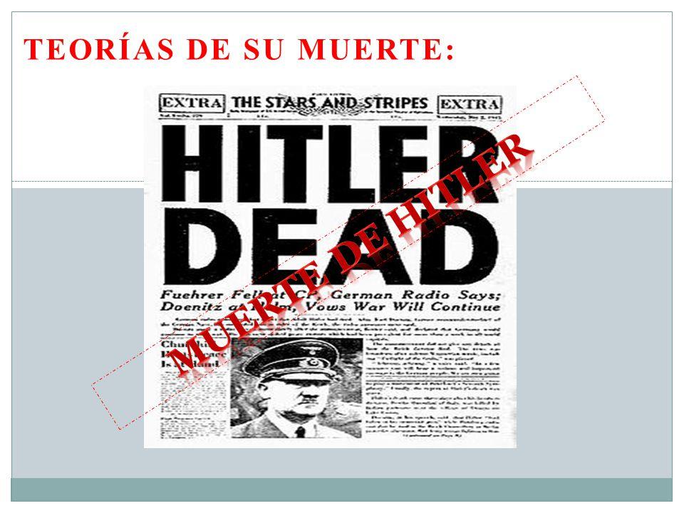 Teorías de su muerte: MUERTE DE HITLER