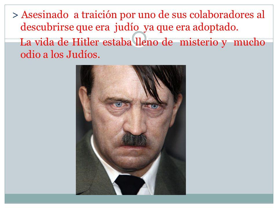> Asesinado a traición por uno de sus colaboradores al descubrirse que era judío ya que era adoptado.