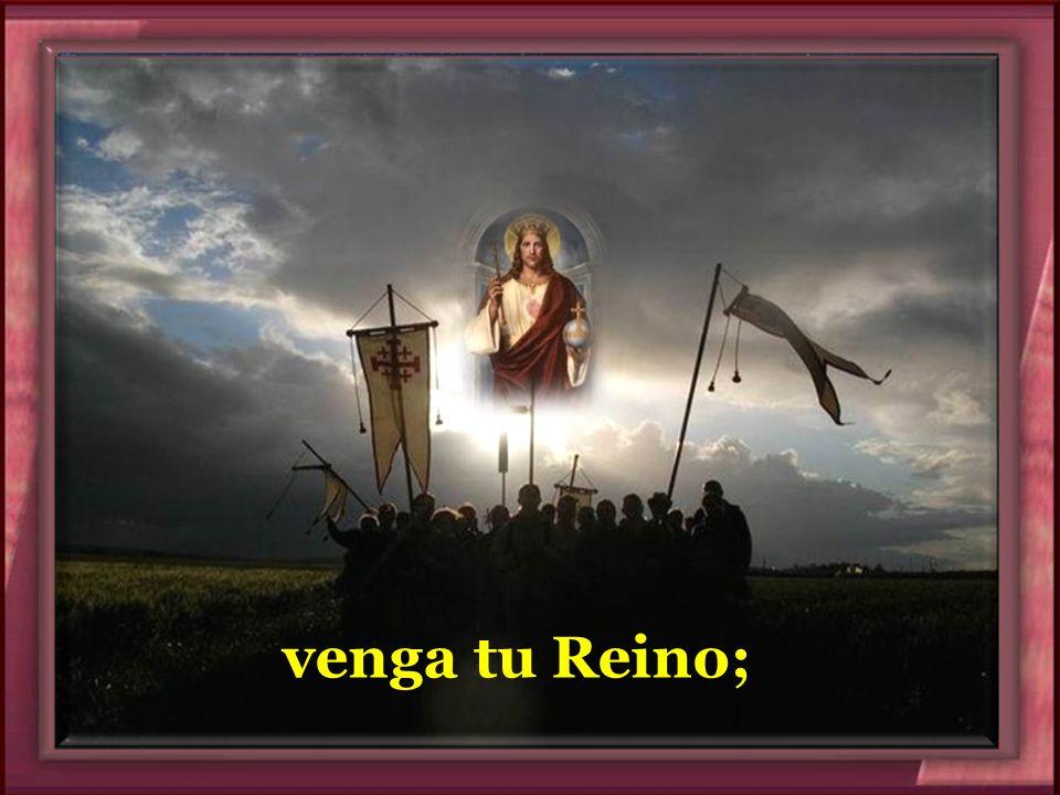 venga tu Reino;