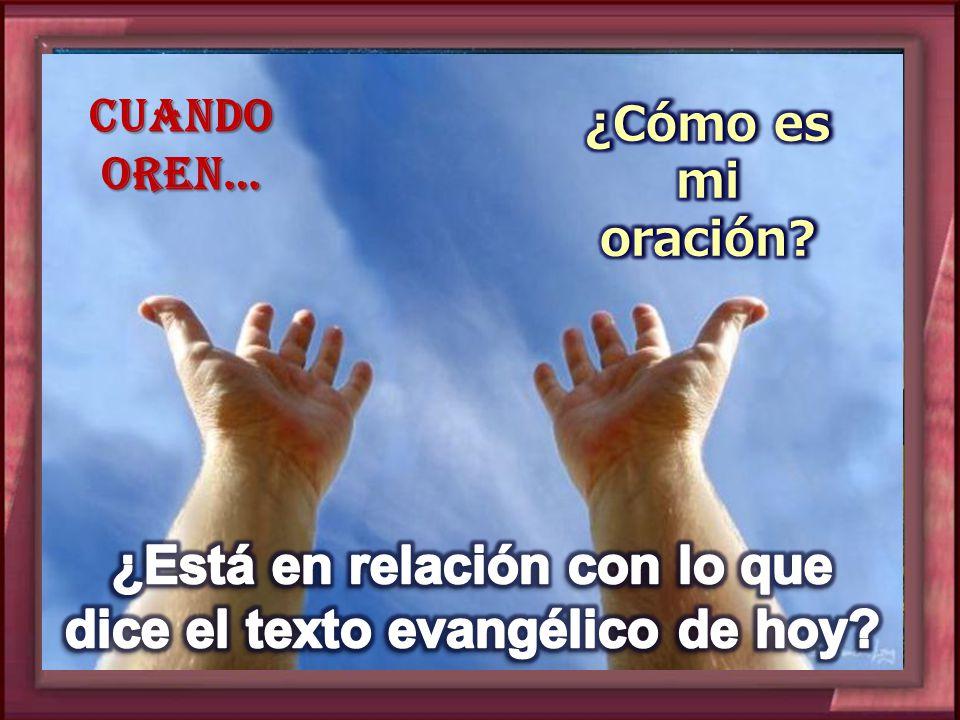 ¿Está en relación con lo que dice el texto evangélico de hoy