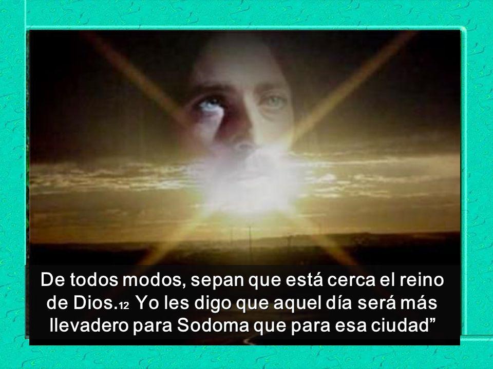 De todos modos, sepan que está cerca el reino de Dios
