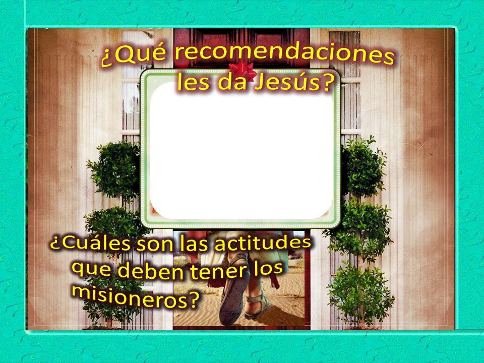 ¿Qué recomendaciones les da Jesús