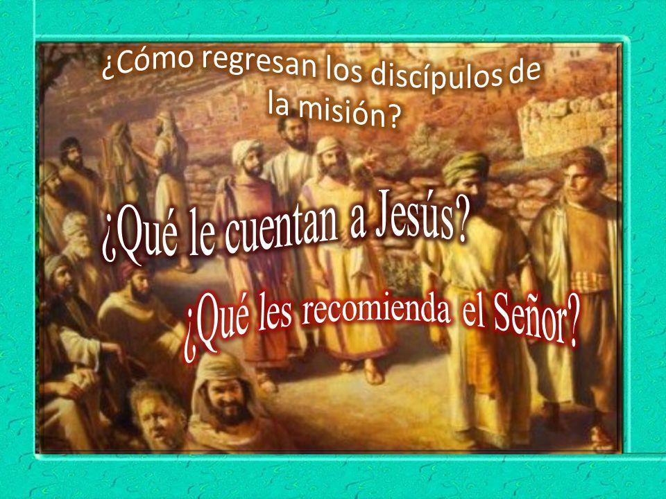 ¿Cómo regresan los discípulos de la misión