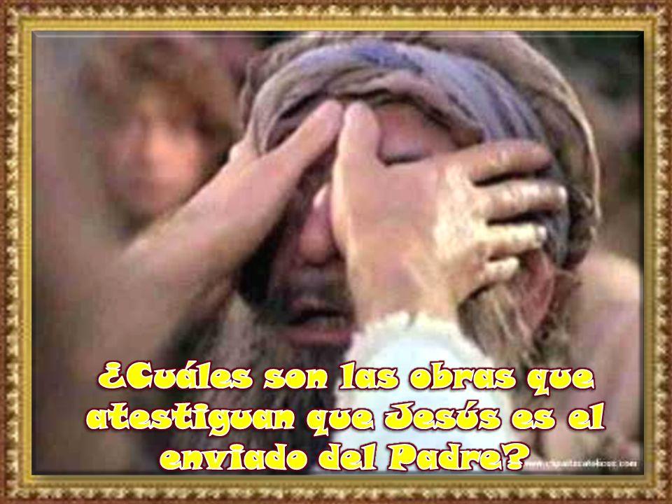 ¿Cuáles son las obras que atestiguan que Jesús es el enviado del Padre