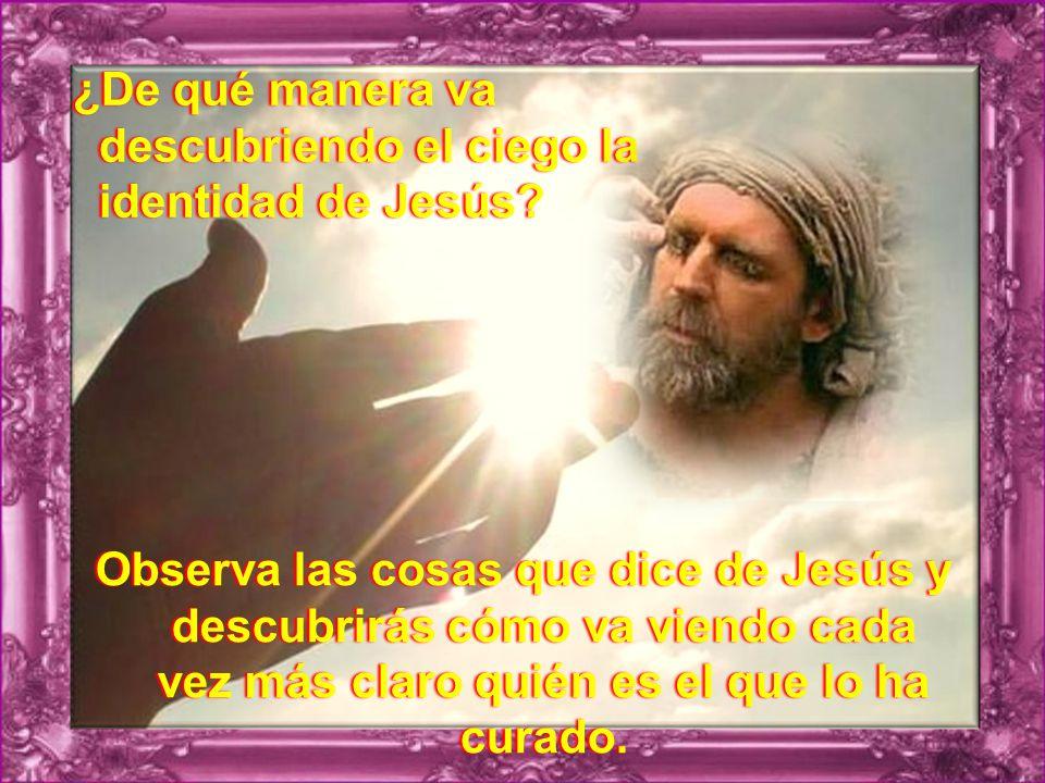 ¿De qué manera va descubriendo el ciego la identidad de Jesús