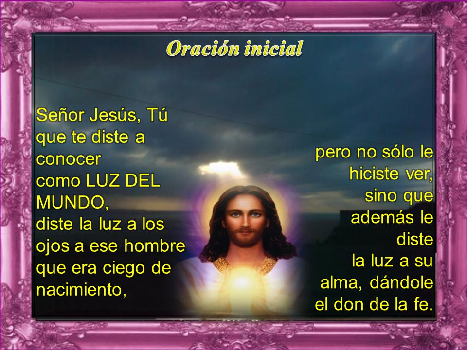 Oración inicial Señor Jesús, Tú que te diste a conocer
