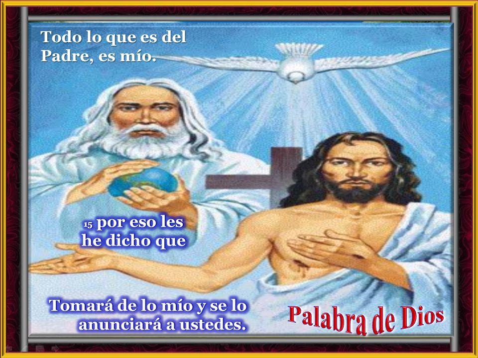 Palabra de Dios Todo lo que es del Padre, es mío.