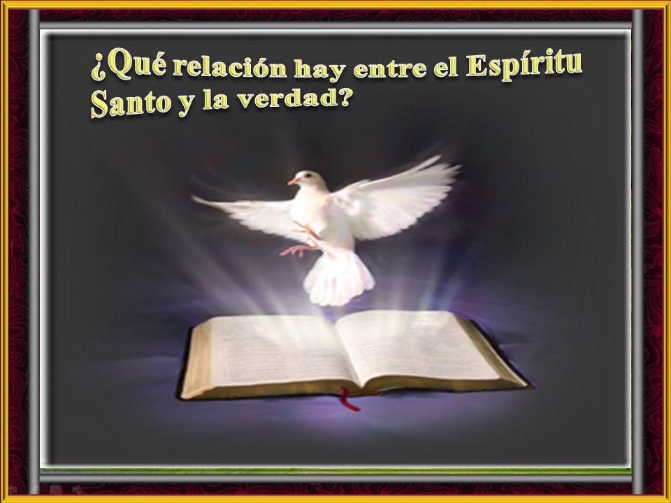 ¿Qué relación hay entre el Espíritu Santo y la verdad