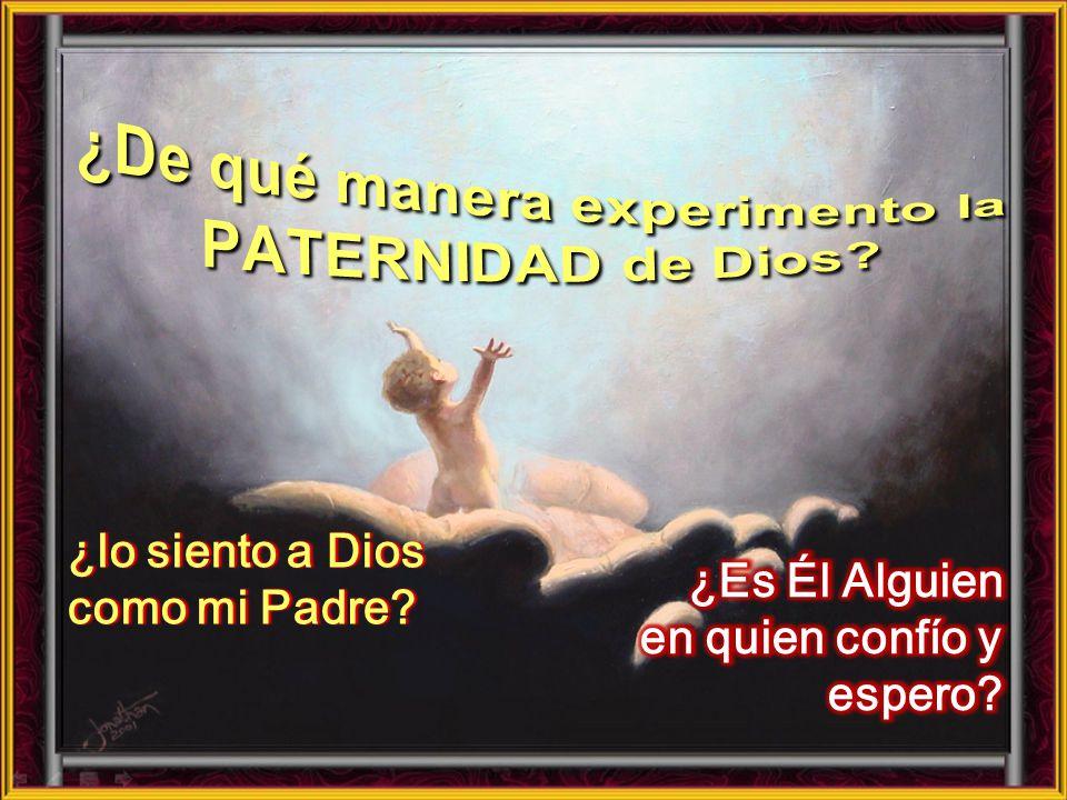 ¿De qué manera experimento la PATERNIDAD de Dios