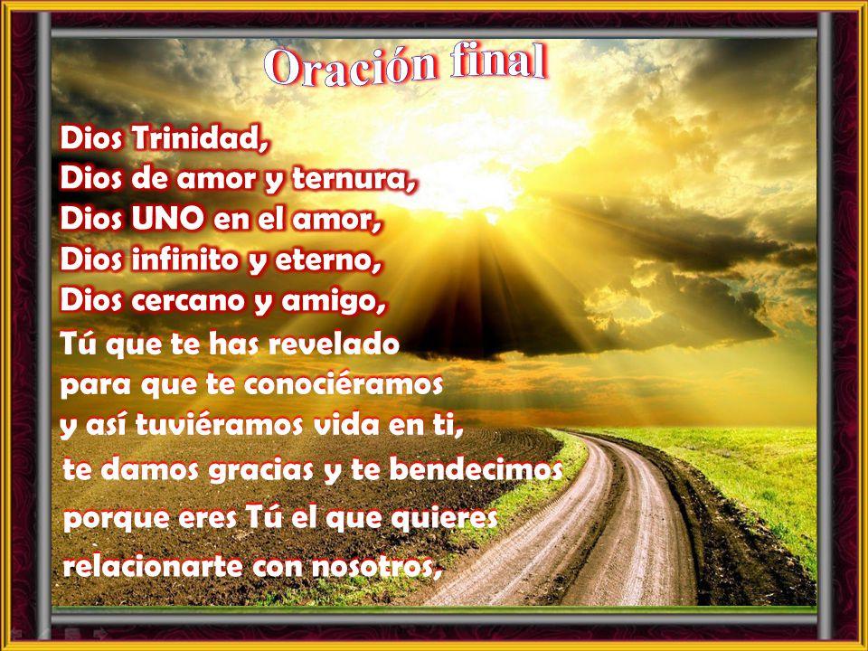 Oración final Dios Trinidad, Dios de amor y ternura,