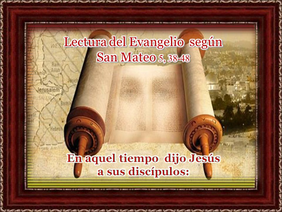 En aquel tiempo dijo Jesús a sus discípulos: