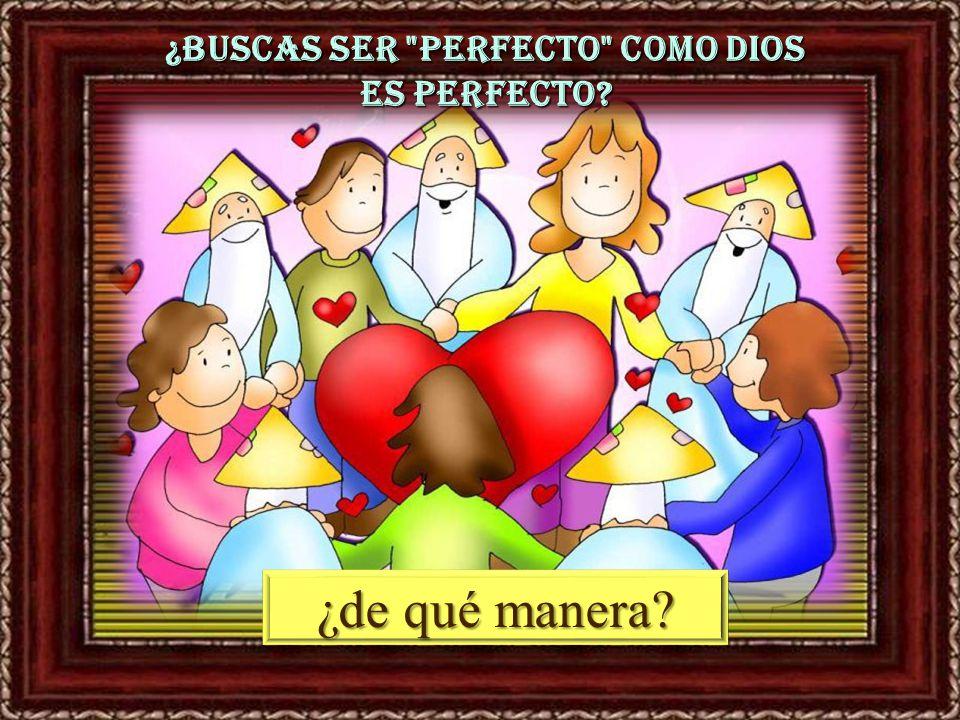 ¿Buscas ser perfecto como Dios