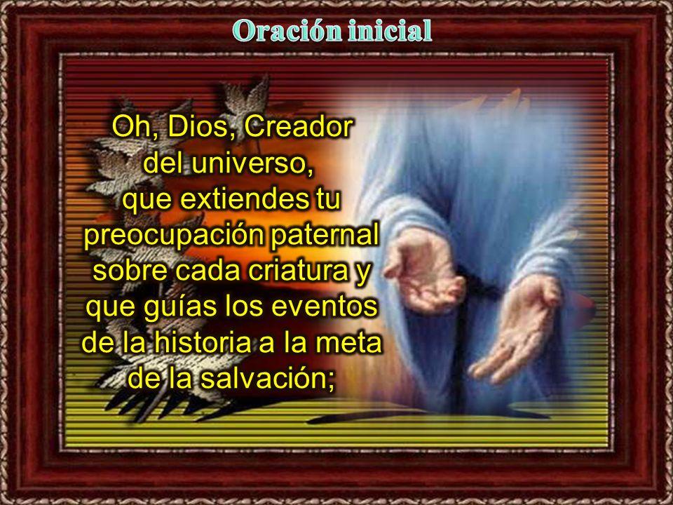 Oración inicial Oh, Dios, Creador.