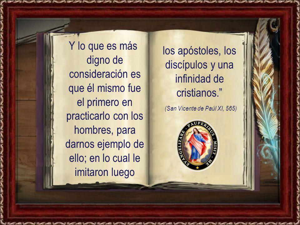 los apóstoles, los discípulos y una infinidad de cristianos.