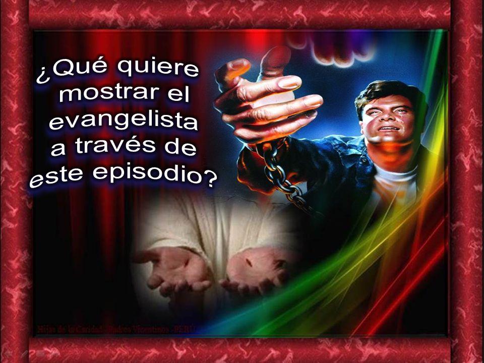 ¿Qué quiere mostrar el evangelista a través de este episodio