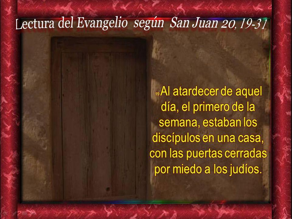 Lectura del Evangelio según San Juan 20, 19-31