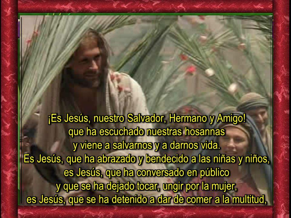 ¡Es Jesús, nuestro Salvador, Hermano y Amigo!