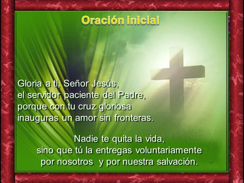 Oración inicial Gloria a ti, Señor Jesús,