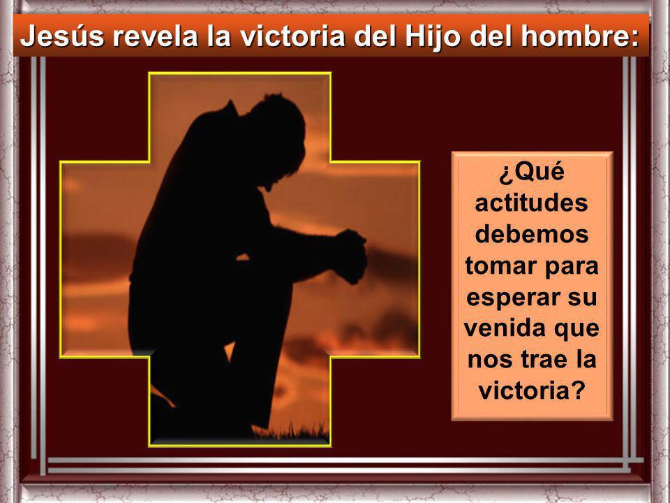 Jesús revela la victoria del Hijo del hombre: