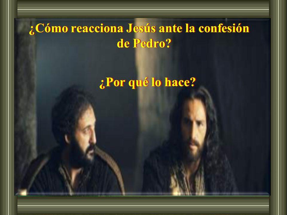 ¿Cómo reacciona Jesús ante la confesión de Pedro