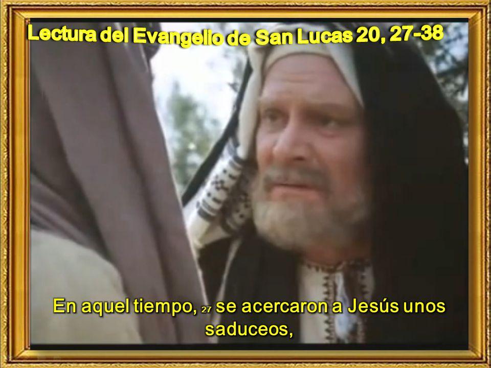 Lectura del Evangelio de San Lucas 20, 27-38