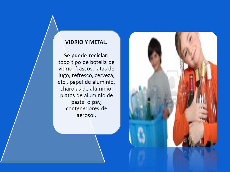VIDRIO Y METAL.