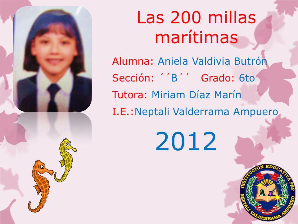 Las 200 millas marítimas Alumna: Aniela Valdivia Butrón