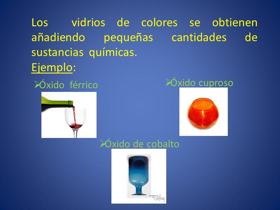 Los vidrios de colores se obtienen añadiendo pequeñas cantidades de sustancias químicas.